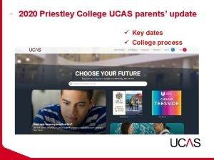 2020 Priestley College UCAS parents update Key dates