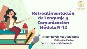 Retroalimentacin de Lenguaje y Comunicacin Mdulo N 12
