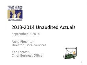 2013 2014 Unaudited Actuals September 9 2014 Anna