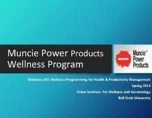 Muncie Power Products Wellness Program Wellness 630 Wellness