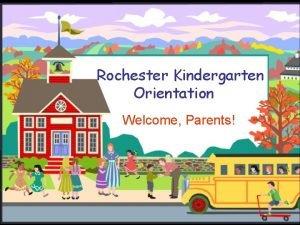 Rochester Kindergarten Orientation Welcome Parents Is My Child