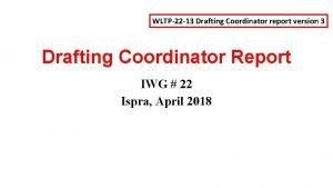 WLTP22 13 Drafting Coordinator report version 3 Drafting