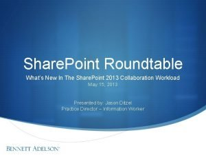 Share Point Roundtable Whats New In The Share