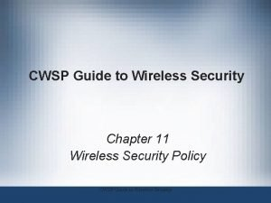 CWSP Guide to Wireless Security Chapter 11 Wireless