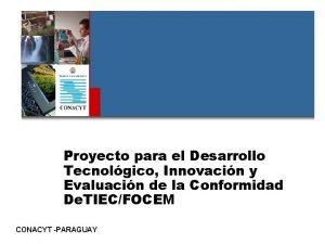 Proyecto para el Desarrollo Tecnolgico Innovacin y Evaluacin