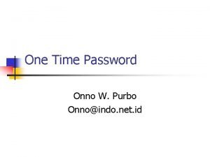 One Time Password Onno W Purbo Onnoindo net