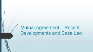 Mutual Agreement Recent Developments and Case Law Mutual