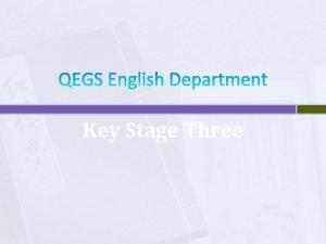 QEGS English Department Key Stage Three English in