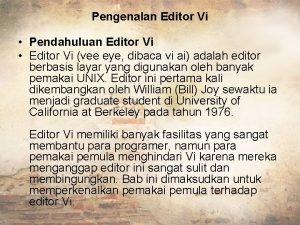 Pengenalan Editor Vi Pendahuluan Editor Vi Editor Vi