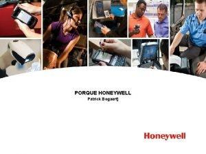 PORQUE HONEYWELL Patrick Bogaert HONEYWELL CONFIDENTIAL 2 Misin
