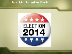 Road Map for Indian Muslims Road Map for