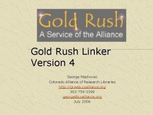 Gold Rush Linker Version 4 George Machovec Colorado