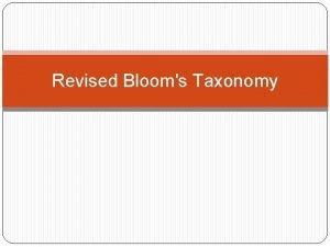 Revised Blooms Taxonomy Blooms Taxonomy 1956 Evaluati on