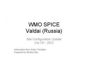 WMO SPICE Valdai Russia Site Configuration Update Oct