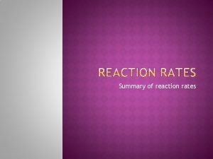 Summary of reaction rates For a reaction X