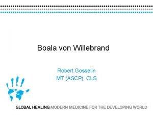 Boala von Willebrand Robert Gosselin MT ASCP CLS
