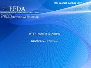 ITM general meeting 2007 ISIP status plans B