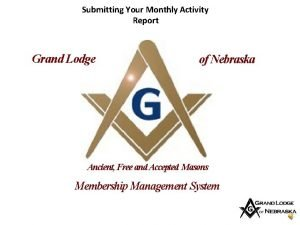 Submitting Your Monthly Activity Report Grand Lodge of
