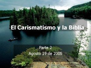 El Carismatismo y la Biblia Parte 2 Agosto