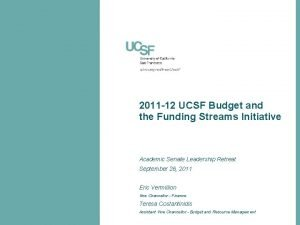2011 12 UCSF Budget and the Funding Streams