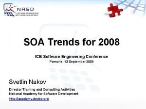 SOA Trends for 2008 ICB Software Engineering Conference