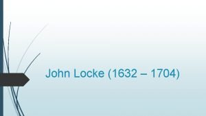 John Locke 1632 1704 John Locke Nascido em