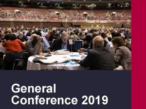 General Conference 2019 Background It was the recommendation