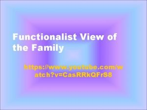 Functionalist View of the Family https www youtube