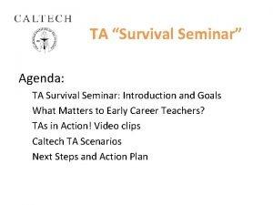 TA Survival Seminar Agenda TA Survival Seminar Introduction