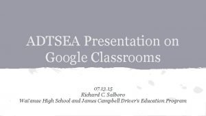ADTSEA Presentation on Google Classrooms 07 13 15