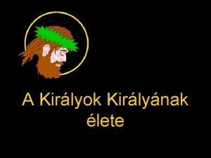 A Kirlyok Kirlynak lete Sok sok vvel ezeltt