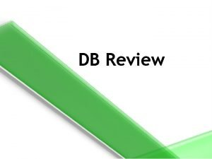 DB Review Database A database is a collection