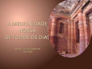 A MEDIUNIDADE NOSSA DE TODOS OS DIAS MARIA
