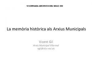VI JORNADA ARCHIVOS DEL SIGLO XXI La memria