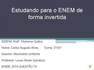 Estudando para o ENEM de forma invertida EEEFM