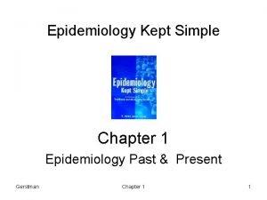 Epidemiology Kept Simple Chapter 1 Epidemiology Past Present