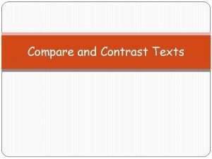 Compare and Contrast Texts Why compare and contrast