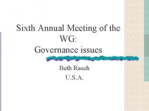 Sixth Annual Meeting of the WG Governance issues