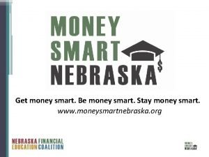 Get money smart Be money smart Stay money