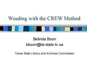 Weeding with the CREW Method Belinda Boon bboontsl