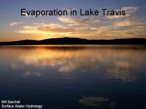 Evaporation in Lake Travis Wil Sarchet Surface Water