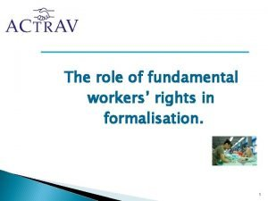 The role of fundamental workers rights in formalisation
