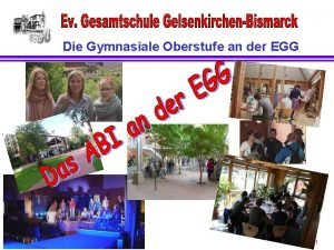 Die Gymnasiale Oberstufe an der EGG Seite 1
