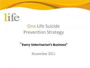 One Life Suicide Prevention Strategy Every Veterinarians Business