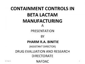 CONTAINMENT CONTROLS IN BETA LACTAM MANUFACTURING A PRESENTATION