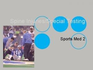 Spine InjuriesSpecial Testing Sports Med 2 Cervical Neck