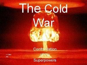 The Cold War J J Ebley 2005 Confrontation