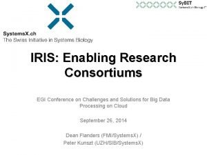 IRIS Enabling Research Consortiums EGI Conference on Challenges