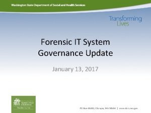 Forensic IT System Governance Update January 13 2017