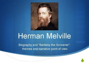 Herman Melville Biography and Bartleby the Scrivener themes